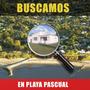 Buscamos Casas En Playa Pascual