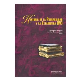Historia De La Probabilidad Y La Estadística (iv)(libro Prob