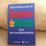 Socialismo De Mercado, Alberto Benegas Lynch Libro