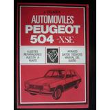 Manual De Reparaciones Peugeot 504 Xse / J. Delager