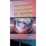 Patricia Villegas - Todo Sobre Decoracion De Tortas - Impec