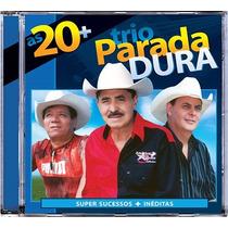 Cd - Trio Parada Dura As 20+ ( Produto Original )