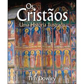 Cristaos, Os - Uma Historia Ilustrada