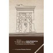 Historia Del Museo De La Insurgencia De Pabellon De Hidalgo