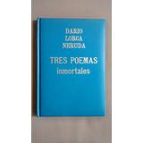 Tres Poemas Inmortales, Dario, Neruda, Lorca, Ed Libertador