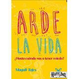 Arde La Vida Magali Tajes + Los Mejores 500 Libros