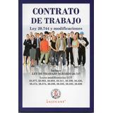 Libro Contrato De Trabajo Ley 20.744 Y Sus Modificaciones