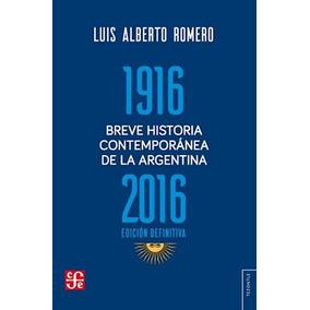 Breve Historia Contemporánea De La Argentina 1916 2016