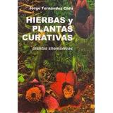 Hierbas Y Plantas Curativas Shamanicas - Chiti - Nuevo