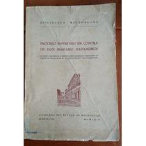 Proceso Instruido En Contra De D. Mariano Matamoros,1964 1a