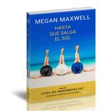 Mm - Hasta Que Salga El Sol - Megan Maxwell. Pdf