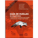 Guía De Huellas De Mamíferos Y Grandes Reptiles