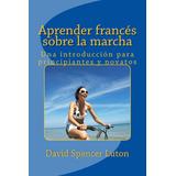 Aprender Frances Sobre La Marcha - Libro Dig