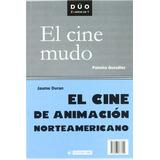 Cine De Animacion Nort/cine Mudo(23).colecccion Duo Palmira