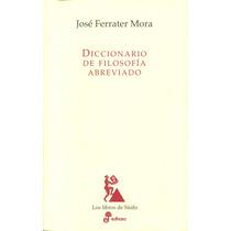 Diccionario De Filosofia Abreviado - Jose Ferrater Mora / Ed