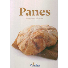 Panes. Coleccion Gourmet - Instituto Crandon