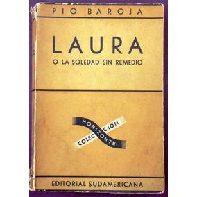 Laura O La Soledad Sin Remedio - Pío Baroja - Novela - 1949
