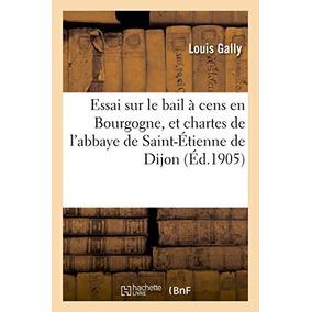 Livro Essai Sur Le Bail À Cens En Bourgogne, Et Chartes De