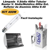 Kit Refletor + Lâmpada Met/sodio Reator V.sódiometálico 400w