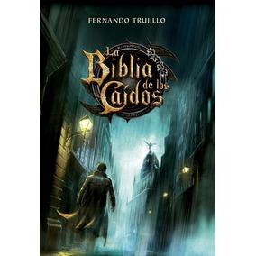 La Biblia De Los Caidos De Fernando Trujillo