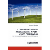 Clean Development Mechanism In A Post-kyoto Framework; Kash