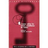Ensayos Sobre Los Reinos Castellanos De Indias. Clave Histo