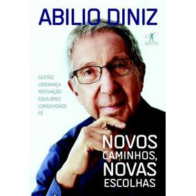 Livro - Novos Caminhos, Novas Escolhas - Abilio Diniz