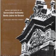 Breve Historia De La Universidad Autonoma Benito Juarez De O