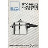 Ekco Deluxe Instructivo, Mods 6064, 6076, 6078 Ollas Express