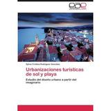 Urbanizaciones Tur Sticas De Sol Y Playa; Sylvia Cristina R