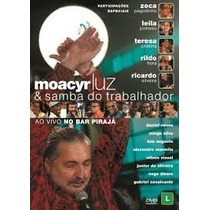 Dvd Moacyr Luz Samba Do Trabalhador Ao Vivo