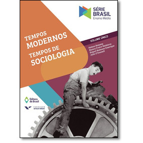 Tempos Modernos, Tempos De Sociologia - Volume Único - Sér