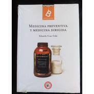 Medicina Preventiva Y Medicina Dirigida. Eduardo Cruz Coke