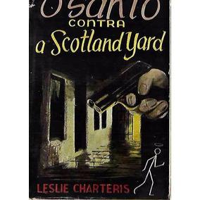 O Santo Contra A Scotland Yard - Leslie Charteris 11 1951