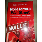 Pablo Gonzalez Isla No Le Tema A Wall Street Usado