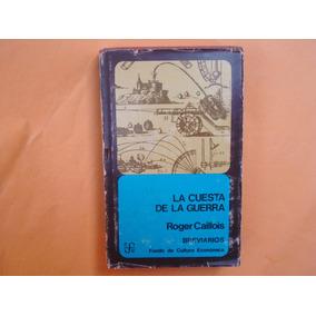 Roger Caillois, La Cuesta De La Guerra, Fce, México, 1975, 3