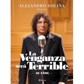 La Venganza Sera Terrible De Alejandro Dolina