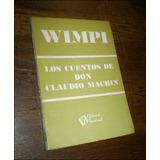 Los Cuentos De Don Claudio Machin _ Wimpi - Ed. Freeland