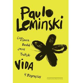 Livro Vida: Cruz Sousa Bashô Jesus Trótski Paulo Leminski