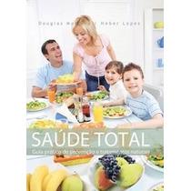 Livro Saúde Total-guia Prático De Tratamentos Naturais
