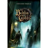 La Biblia De Los Caidos - Fernando Trujillo - Nuevo Libro