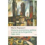 Historia Económica Social Y Politica Arg. - Rapoport - Emecé