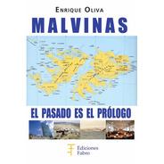 Malvinas. El Pasado Es El Prólogo. Ediciones Fabro