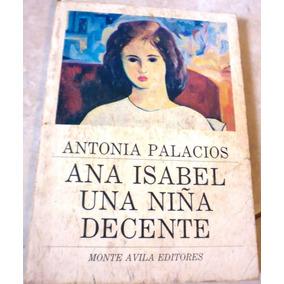 Ana Isabel Una Niña Decente - Antonia Palacios