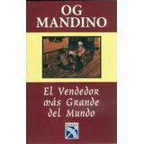 El Vendedor Más Grande Del Mundo. Og Mandino.