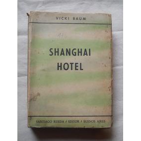 Shanghai Hotel. Vicki Baum. Santiago Rueda Editor.