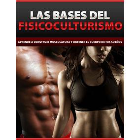 Ebook Original : Las Bases Del Fisicoculturismo