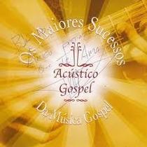 Cd Os Maiores Sucessos Da Musica Gospel Acústico