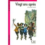 Vingt Ans Aprés - Alexandre Dumas / Cle Literatura Frances