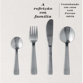 A Refeição Em Família - Cozinhando Em Casa Com